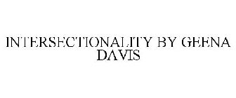 INTERSECTIONALITY BY GEENA DAVIS