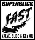 SUPERSLICK FAST VALVE, SLIDE & KEY OIL