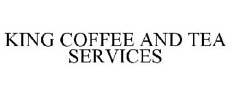 KING COFFEE AND TEA SERVICES