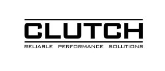 CLUTCH RELIABLE PERFORMANCE SOLUTIONS