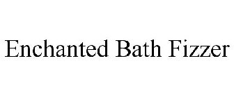 ENCHANTED BATH FIZZER