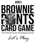 KING'S BROWNIE POINTS CARD GAME THE ULTIMATE GAME OF STRATEGY & SPEED LET'S PLAY