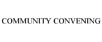 COMMUNITY CONVENING