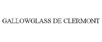 GALLOWGLASS DE CLERMONT