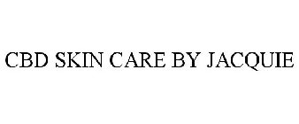 CBD SKIN CARE BY JACQUIE