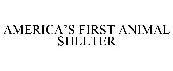 AMERICA'S FIRST ANIMAL SHELTER