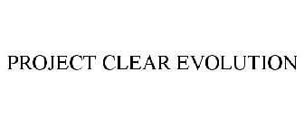 PROJECT CLEAR EVOLUTION