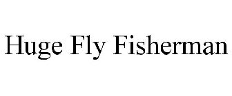 HUGE FLY FISHERMAN