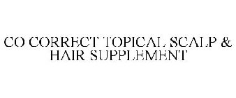 CO CORRECT TOPICAL SCALP & HAIR SUPPLEMENT