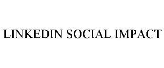 LINKEDIN SOCIAL IMPACT