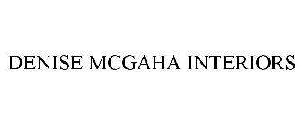 DENISE MCGAHA INTERIORS