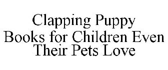 CLAPPING PUPPY BOOKS FOR CHILDREN EVEN THEIR PETS LOVE