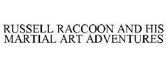 RUSSELL RACCOON AND HIS MARTIAL ART ADVENTURES