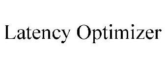 latency optimizer full
