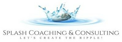 Business Name:  Splash Coaching & Consulting.  Tagline:  Let's Create The Ripple!