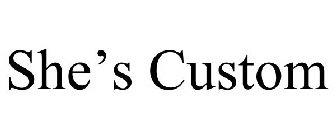 She's Custom