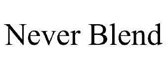 Never Blend
