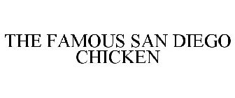 THE FAMOUS SAN DIEGO CHICKEN
