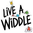 LIVE A WIDDLE
