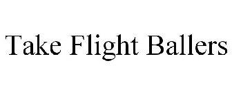 Take  Flight  Ballers