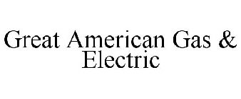 Great American Gas & Electric