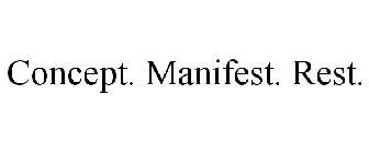 Concept. Manifest. Rest.