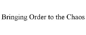"""""""Bringing Order to the Chaos"""""""