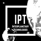 IPT INTERPLANETARY TECHNOLOGIES