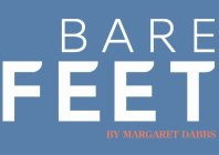 BARE FEET BY MARGARET DABBS