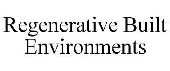 Regenerative Built Environments