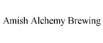 Amish Alchemy Brewing