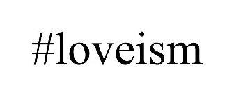 #loveism