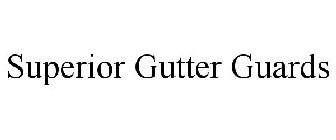 SUPERIOR GUTTER GUARDS