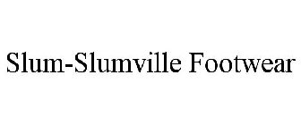 Slum-Slumville Footwear