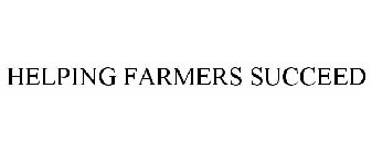 HELPING FARMERS SUCCEED