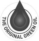 THE ORIGINAL GREEN OIL