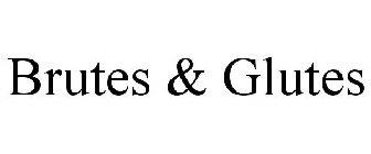 Brutes & Glutes