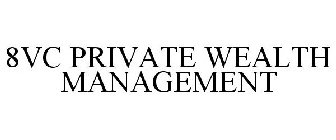 8VC PRIVATE WEALTH MANAGEMENT