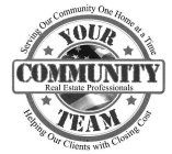 Serving Our Community One Home at a Time, Your Community Team, Real Estate Professionals, Helping our clients with closing cost