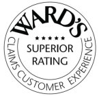 WARD'S CLAIMS CUSTOMER EXPERIENCE SUPERIOR RATING