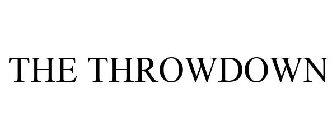THE THROWDOWN