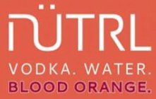 NUTRL VODKA. WATER. BLOOD ORANGE.