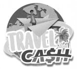 """Travel With Cash"""