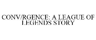 CONV/RGENCE: A LEAGUE OF LEGENDS STORY