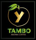 (y) tambo coffee shop or aroma coffee