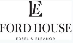 EE FORD HOUSE EDSEL & ELEANOR