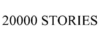 20000 STORIES