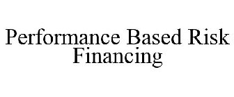 Performance Based Risk Financing