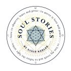 SOUL STORIES BY SJÄLS KÄRLEK HERE TO OBSERVE: LEARN AND GROW TO SERVE IN LOVE AND PEACE TO LIVE MY TRUTH AND TO FOLLOW THE LIGHT WITHIN