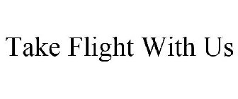 Take Flight With Us